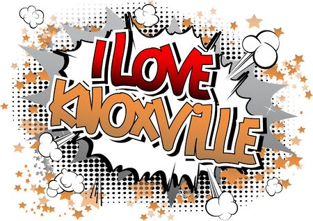 I Love Knoxville - Comic book style word on comic book abstract background. Illustration