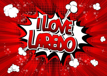 big shirt: I Love Laredo - Comic book style word on comic book abstract background.