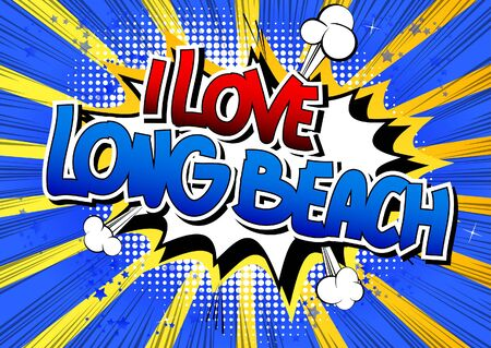 I Love Long Beach - Comic book style word on comic book abstract background.