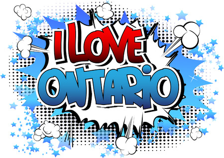 I Love Ontario - Comic book style word on comic book abstract background.
