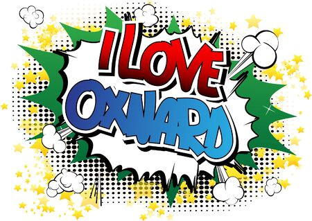 I Love Oxnard - Comic book style word on comic book abstract background.