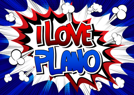 plano: I Love Plano - Comic book style word on comic book abstract background. Illustration