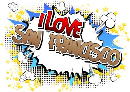 I Love San Francisco - Comic book style word on comic book abstract background. Illustration