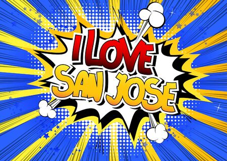 i t: I Love San Jose - Comic book style word on comic book abstract background. Illustration