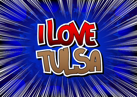 I Love Tulsa - Comic book style word on comic book abstract background.