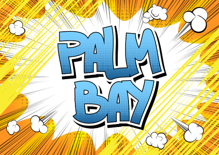 bay: Palm Bay - Comic book style word on comic book abstract background. Illustration