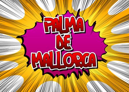 majorca: Palma de Mallorca - Comic book style word on comic book abstract background. Illustration