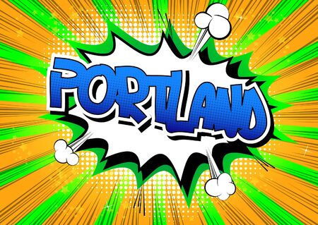 portland: Portland - Comic book style word on comic book abstract background. Illustration
