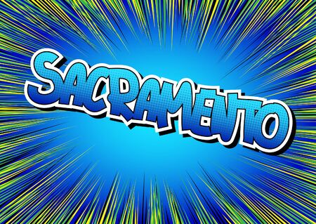Sacramento - Comic book style word on comic book abstract background. Illustration