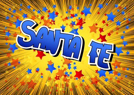 Santa Fe - Comic book style word on comic book abstract background.