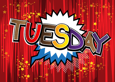 Tuesday - Comic book style word on comic book abstract background. Illustration