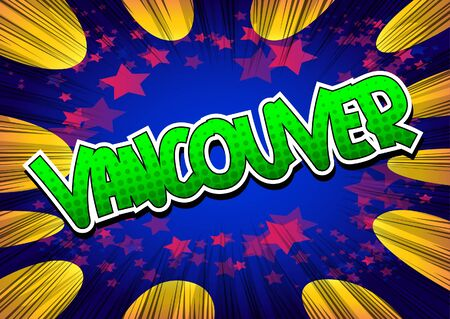 vancouver city: Vancouver - Comic book style word on comic book abstract background. Illustration