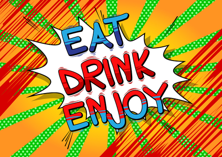 Eat Drink Enjoy - Comic book style word on comic book abstract background.