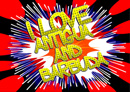 antigua: I Love Antigua and Barbuda - Comic book style text. Illustration