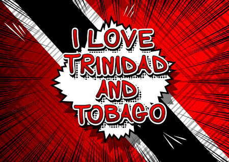 I Love Trinidad and Tobago - Comic book style text.