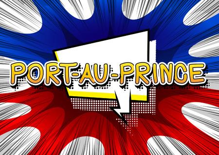 Port-au-Prince - Comic book style text.