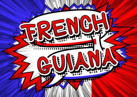 french guiana: French Guiana - Comic book style text.