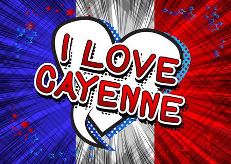 cayenne: I Love Cayenne - Comic book style text.