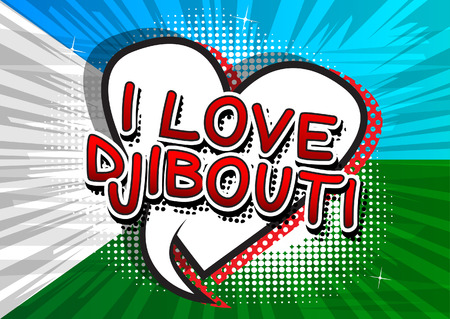 I Love Djibouti - Comic book style text.