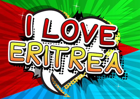 I Love Eritrea - Comic book style text on comic book abstract background. Illustration
