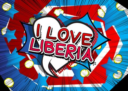 I Love Liberia - Comic book style text.