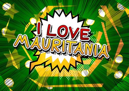 mauritania: I Love Mauritania - Comic book style text.