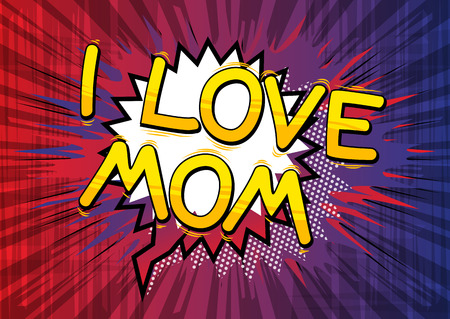 love mom: I Love Mom - Comic book style word. Illustration