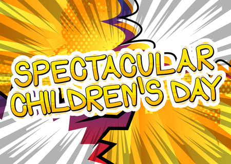 Spectacular Childrens Day - Comic book style word. Illustration
