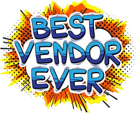 Best Vendor Ever - Comic book style word. Illustration