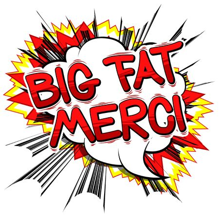 Big Fat Merci - Thank You in French - Comic book style word. Illustration