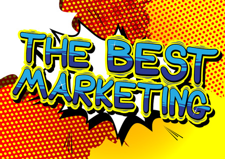 The Best Marketing - Comic book style word.