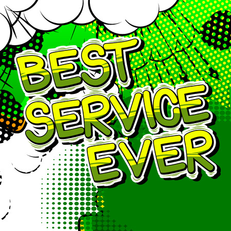 Best Service Ever - Comic book style word.