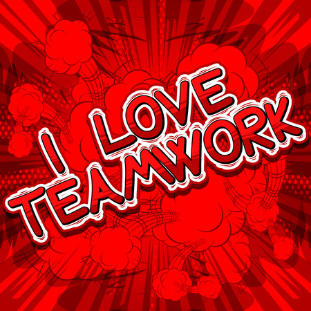 I Love Teamwork - Comic book style phrase on abstract background. Çizim