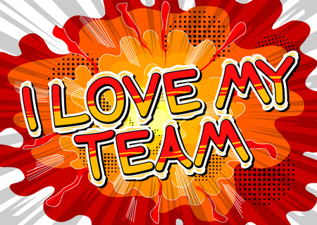 I Love My Team - Comic book style phrase on abstract background. Çizim