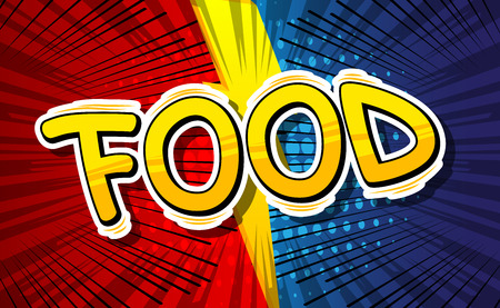 food: Food - Comic book style phrase on abstract background. Illustration