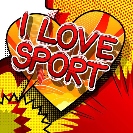 I Love Sport - Comic book style word on abstract background. 矢量图像