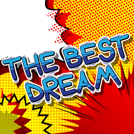 The Best Dream - Comic book style word on abstract background. Illustration