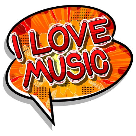 I Love Music - Comic book style word on abstract background. Ilustração