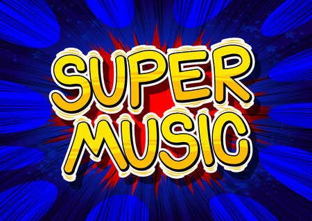 Super Music - Comic book style word on abstract background.