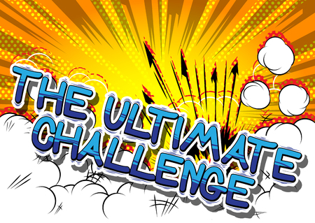 The Ultimate Challenge - Comic book style word on abstract background.