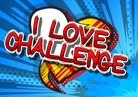 I Love Challenge - Comic book style word on abstract background.