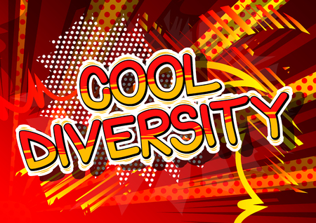 Cool Diversity - Comic book style word on abstract background.