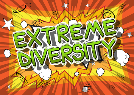 Extreme Diversity - Comic book style word on abstract background. Illustration