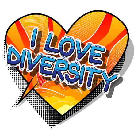 I Love Diversity - Comic book style word on abstract background.
