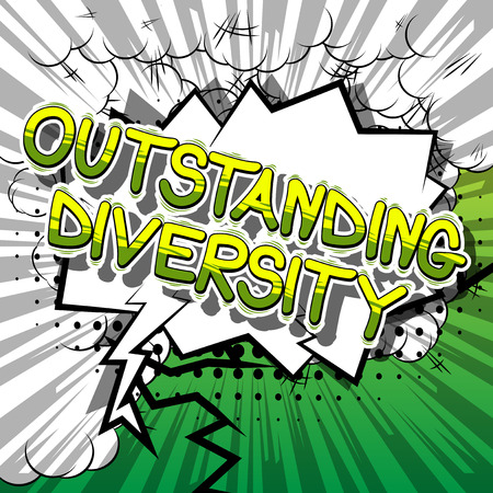 Outstanding Diversity - Comic book style word on abstract background.