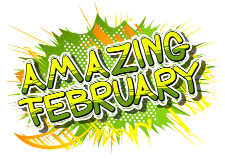 Amazing February - Comic book style word on abstract background. Ilustração