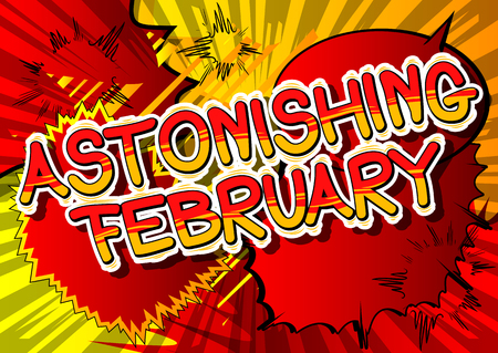 Astonishing February - Comic book style word on abstract background. Ilustração