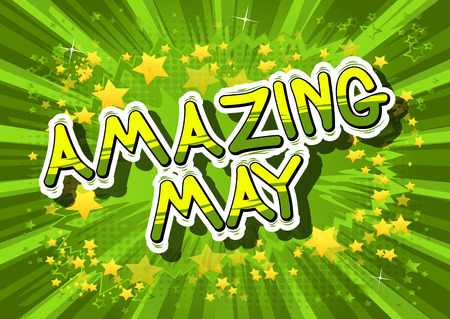 Amazing May - Comic book style word on abstract background.