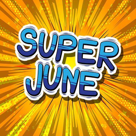 슈퍼 6 월 - 추상적 인 배경에 만화 스타일 단어. 스톡 콘텐츠 - 77257516