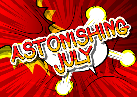 Astonishing July - Comic book style word on abstract background.